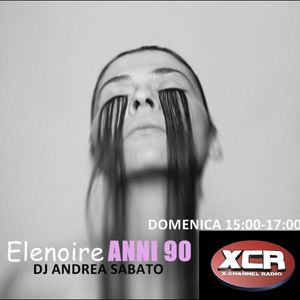 ELENOIRE ANNI 90 Dj Andrea Sabato live on XCR X-CHANNEL RADIO 02.03.14