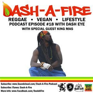 EP #18 W/ KING MAS HOSTED BY DASH EYE-REGGAE & VEGAN LIFESTYLE