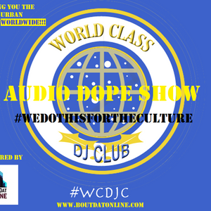 WCDJC Presents The Audio Dope Show on TrunkOfunk Radio - S1:E7