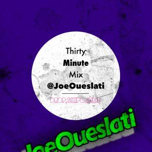 JoeOueslati-30MinuteMix