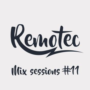 DJ Remotec Mix Session #11