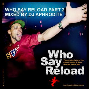 Who Say Reload Part 2 mixed by DJ Aphrodite