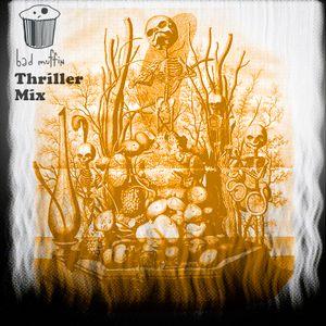 bad muffin thriller mix