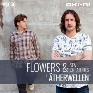 ÄTHERWELLEN by Flowers & Sea Creatures