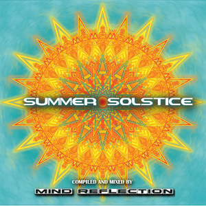Summer Solstice [Compiled & Mixed by Mind Reflection]