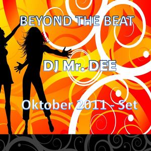 BEYOND THE BEAT - DJ Mr. DEE  Set (Oktober 2011)