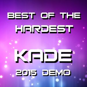 Best of the Hardest - Kade 2015 Demo Mix