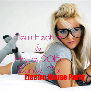 New Electro & House 2015 Dance Mix