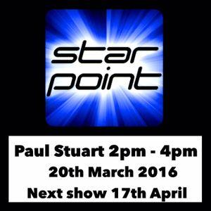 Paul Stuart - Starpoint Radio - 2pm-4pm - 20th March 2016