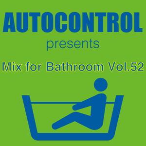 Mix for Bathroom Vol.52 (Final)