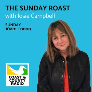 The Sunday Roast with Josie Campbell - Broadcast 07/01/18