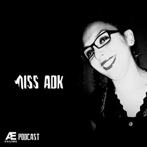 A-E_Podcast Presents Miss Adk [A-E_P 012]