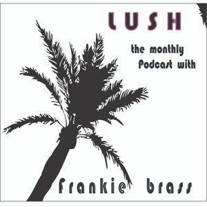 Lush Monthly Podcast Minimal  Month