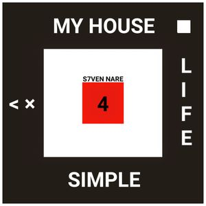 S7ven Nare - Simple Life My House 4
