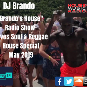 DJ Brando House Music Radio 2019/5/21 Kavos Soul & Reggae Week House Music Rewind