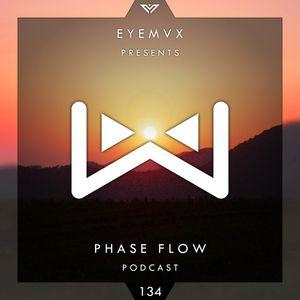 EYEMVX – Phase Flow 134