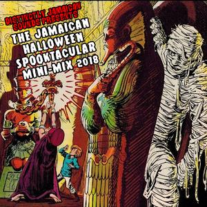 The Distinctly Jamaican Sounds 2018 Jamaican Halloween Spooktacular Mini-Mix