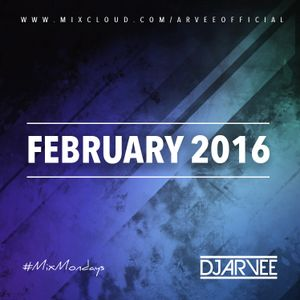 #MixMondays FEBRUARY 2016 @DJARVEE