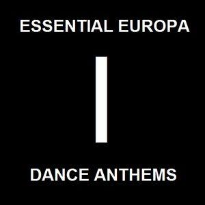Essential Europa Dance Anthems, Volume I