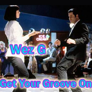 Wez G - Get Your Groove On