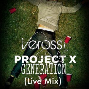 Verossi - ProjectX Generation (Live Mix)