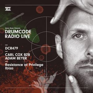 DCR479 – Drumcode Radio Live – Carl Cox B2B Adam Beyer live from Resistance at Privilege, Ibiza