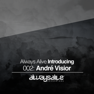 Always Alive Introducing 002 with André Visior