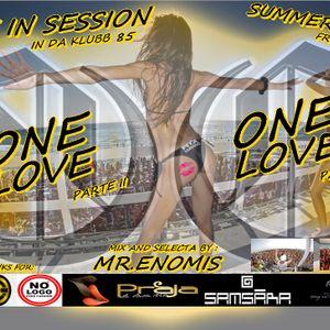ONE LOVE IN DA KLUBB SESSION IN LIVE PARTE II