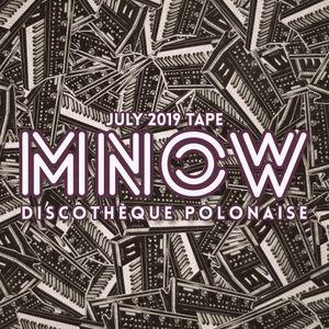 MNOW - Discothèque Polonaise (july 2019 tape)