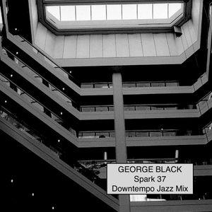 SPARK 37 Jazzy Downtempo Mix // 20170919