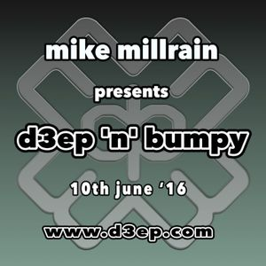 D3EP 'N' BUMPY - 10th June '16