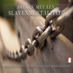 """Breken met een slavenmentaliteit"" - Voorganger Roy Manikus 9-7-2017"