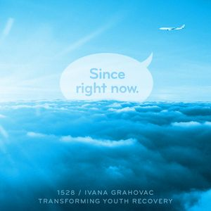 Episode 1528: Ivana Grahovac / Transforming Youth Recovery