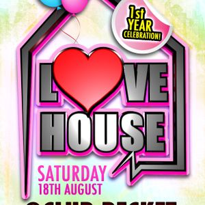LoveHOUSE 18th Aug