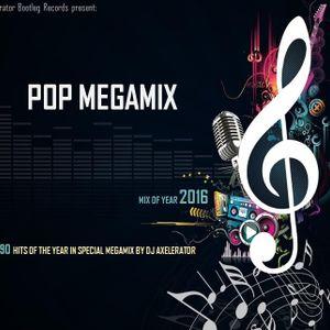 DJ Axelerator Pop Megamix Of Year 2016