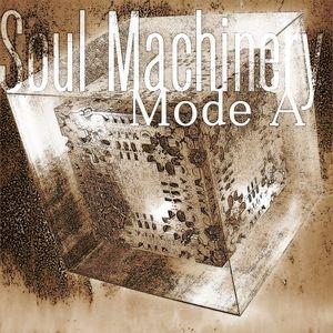 Soul Machinery : Mode A