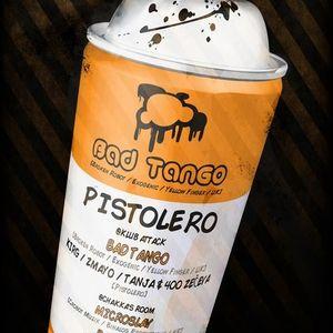 Pistolero Podcast 016 - Bad Tango @ Pistolero - 09-12-2011