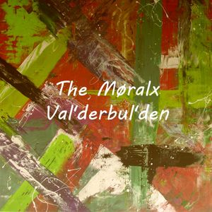 The Møralx – Val'derbul'den