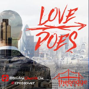 BCP Ep 9 — Love Does: Give Love