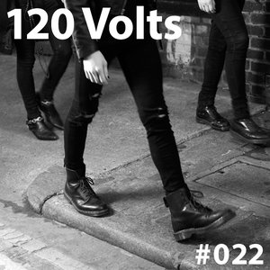 120 Volts #022 New & Classic EBM Industrial Darkwave Post-Punk Goth