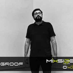 Mixside Podcast 047 - Groof