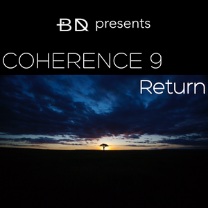 Coherence 9: Return