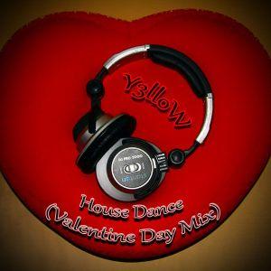 Y3lloW - House Dance (Valentine Day Mix)