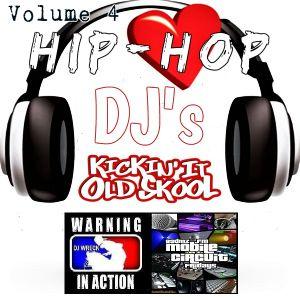 Hip Hop DJ's Kickin' It Old Skool® (Volume 4)