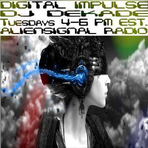 DIGITAL IMPULSE EPISODE 4  LIVE FROM ALIENSIGNALRADIO by DJ DEKADE
