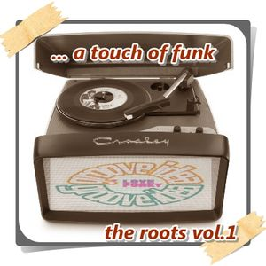 """ The Roots vol.1 "" ... a touch of funk ... by dj Scocco"