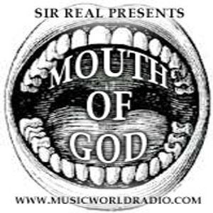 Sir Real presents The Mouth of God on Music World Radio 25/10/12 - Say what you see...