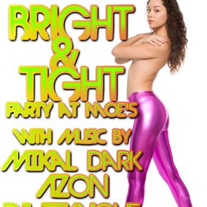 Bright & Tight Party (Opening Set)