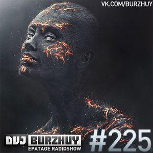 DVJ Burzhuy - Epatage Radioshow #225