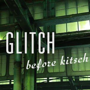 """""""Glitch before Kitsch"""" A MixTape by Markus Mehr"""